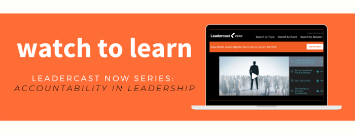 watch to learn leadercast now topic section: accountability in leadership