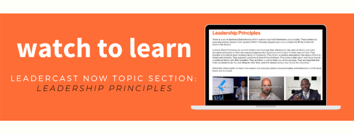watch to learn leadercast now topic section leadership principles